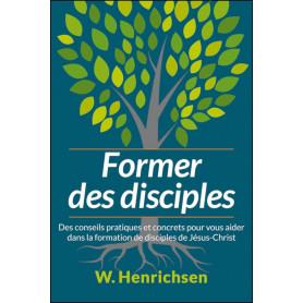 Former des disciples - Walter A. Henrichsen