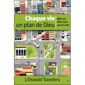 Chaque vie un plan de Dieu - J. Oswald Sanders