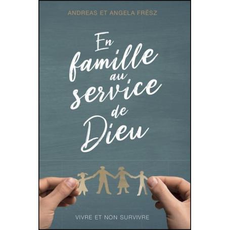 En famille au service de Dieu - Andreas et Angela Frész