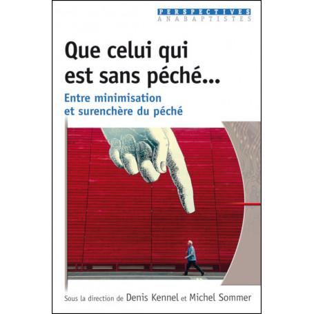 Que celui qui est sans péché… - Michel Sommer & Denis Kennel
