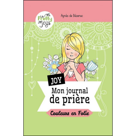 Mon journal de prière - Agnès De Bézenac