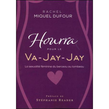 Hourra pour le Va-Jay-Jay - Rachel Miquel Dufour