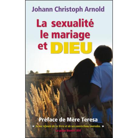 La sexualité le mariage et Dieu - Johann Christoph Arnold