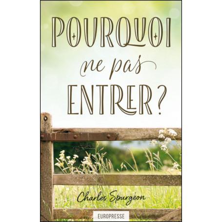 Pourquoi ne pas entrer ? - Charles Spurgeon
