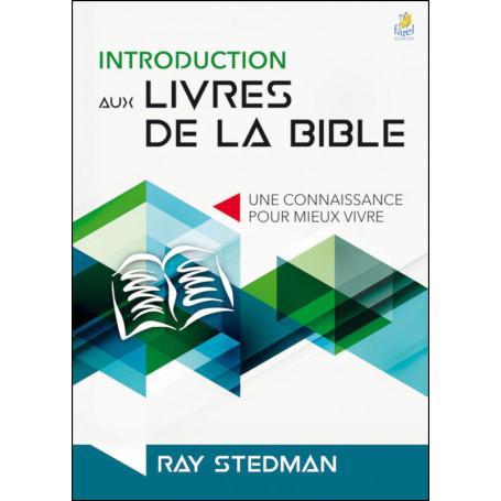 Introduction aux livres de la Bible - Stedman Ray
