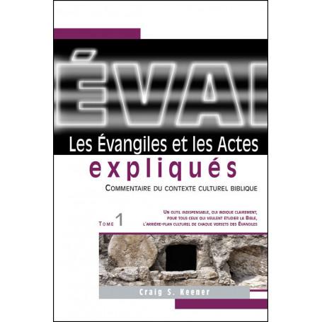Les Evangiles et les Actes expliqués Tome 1 - Craig S. Keener