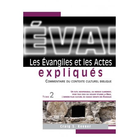 Les Evangiles et les Actes expliqués Tome 2 - Craig S. Keener