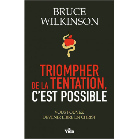 Triompher de la tentation c'est possible - Bruce Wilkinson