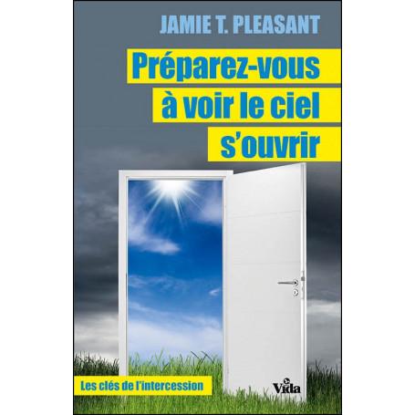 Préparez-vous à voir le ciel s'ouvrir - Jamie T. Pleasant
