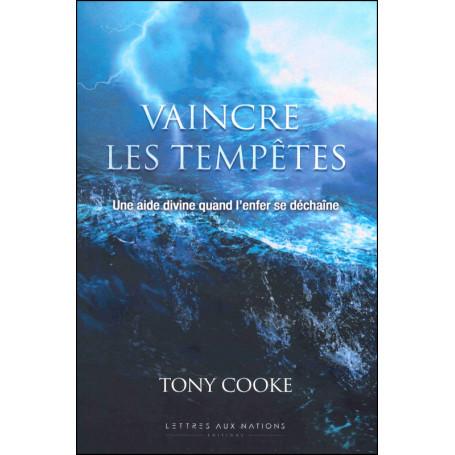 Vaincre les tempêtes - Tony Cooke