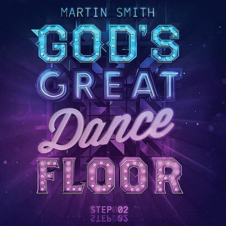 CD God's great dance floor step 02 - Martin Smith