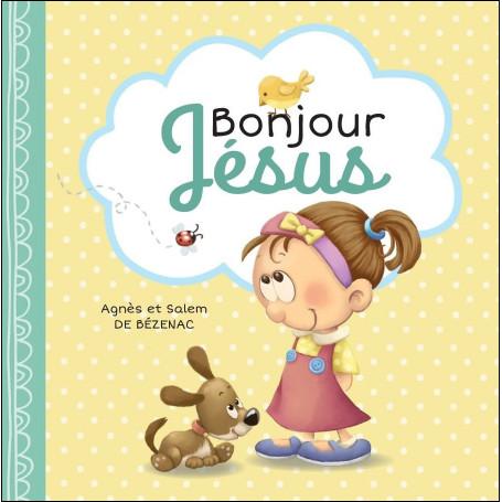 Bonjour Jésus – Agnès et Salem de Bézenac