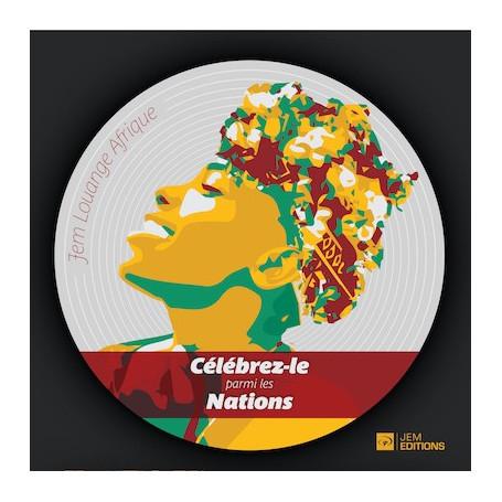 CD Célèbrez-le parmi les nations - Jem Louange Afrique