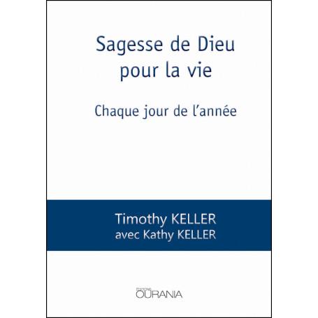 Sagesse de Dieu pour la vie - Timothy Keller