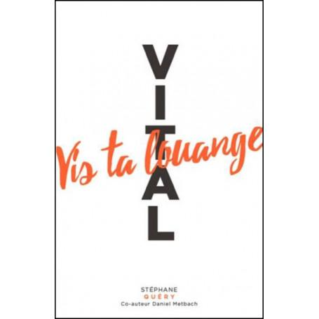 Vital - Vis ta louange - Stephane Quéry