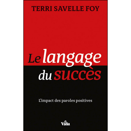 Le langage du succès - Terri Savelle Foy