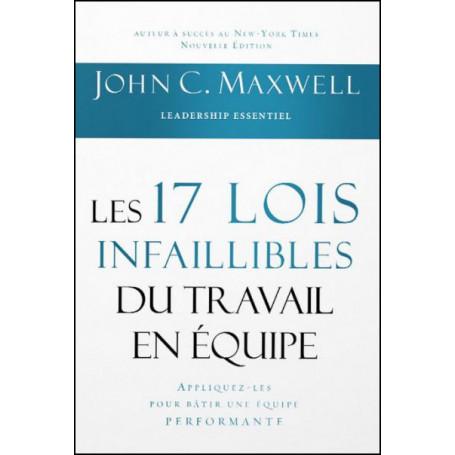 Les 17 lois infaillibles du travail en équipe - John C. Maxwell