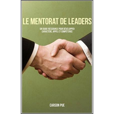 Le mentorat de leaders - Carson Pue