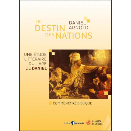 Le destin des nations - Daniel Arnold