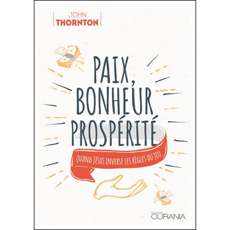 Paix, bonheur, prospérité - John Thornton