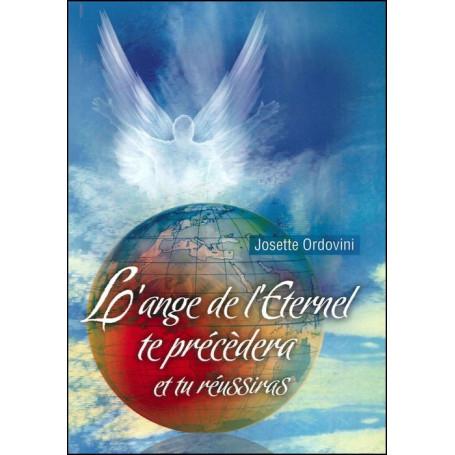 L'ange de l'Eternel te précèdera et tu réussiras