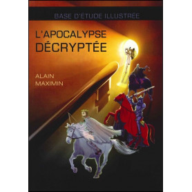 L'apocalypse décryptée - Base d'étude illustrée