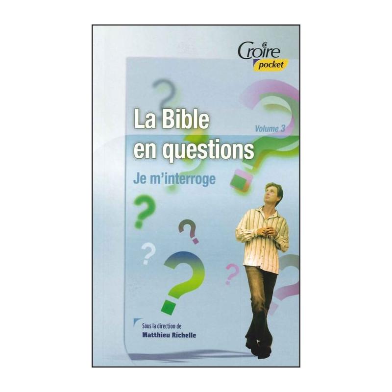 La Bible en questions - Je m'interroge (Vol 3) - CP27