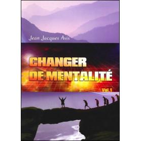 Changer de mentalité - volume 1