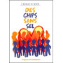 Des chips sans sel