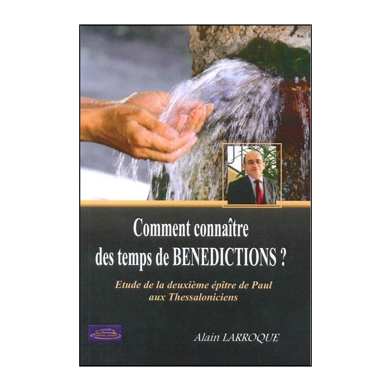 Comment connaître des temps de bénédictions? Tome 2