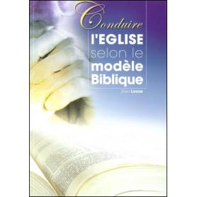 Conduire l'église selon le modèle biblique