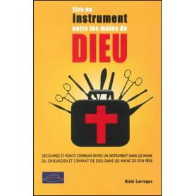 Etre un instrument entre les mains de Dieu