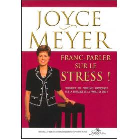 Franc-parler sur le stress