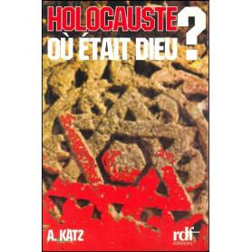 Holocauste où était Dieu ?