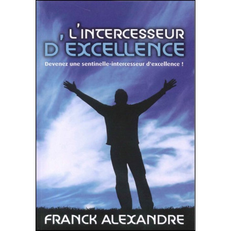 L'intercesseur d'excellence !
