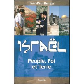 Israël - Peuple, Foi et Terre