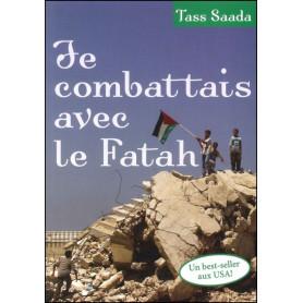 Je combattais avec le Fatah