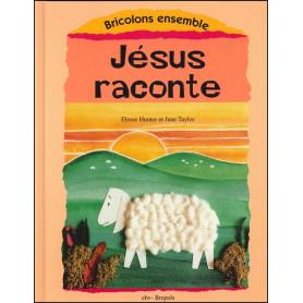 Jésus raconte - Bricolons ensemble