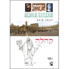 Kehila / Ecclesia Tome 1