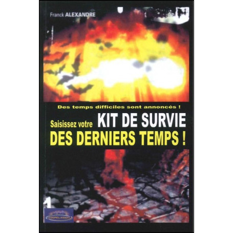 Saisissez votre kit de survie des derniers temps