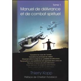 Manuel de délivrance et de combat spirituel - Tome 1