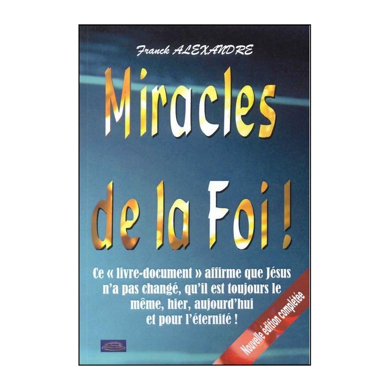 Miracles de la foi !