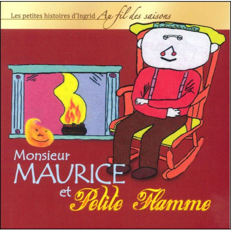 Monsieur Maurice et Petite flamme