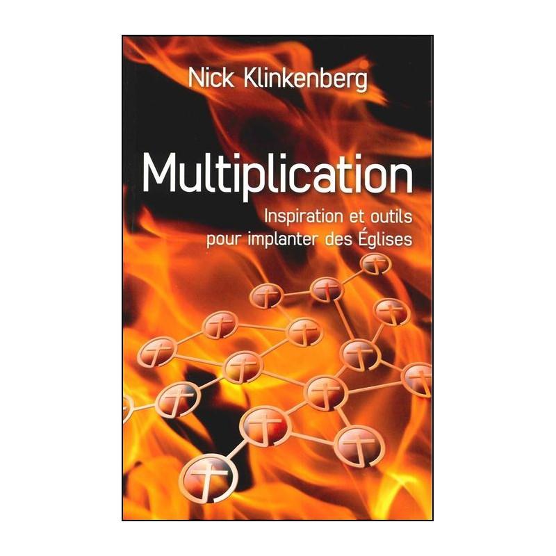 Multiplication, Inspiration et outils pour implanter des Eglises