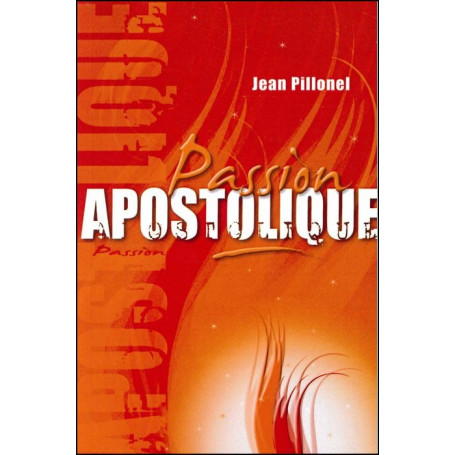 Passion apostolique
