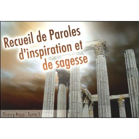 Recueil de Paroles d'inspiration et de sagesse - Tome 1