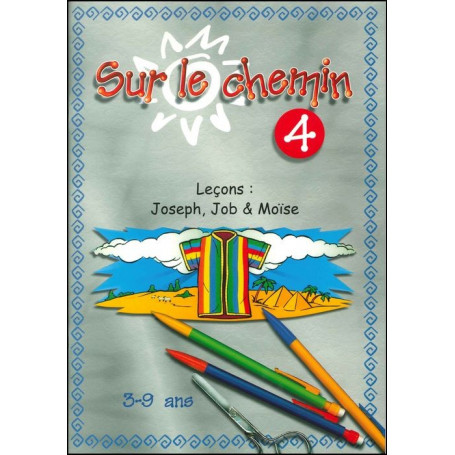 Sur le chemin 04 : Joseph, Job et Moïse