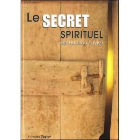 Le secret spirituel de Hudson Taylor