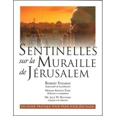 Sentinelles sur la Muraille de Jérusalem
