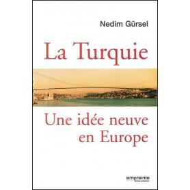 La Turquie: une idée neuve en Europe